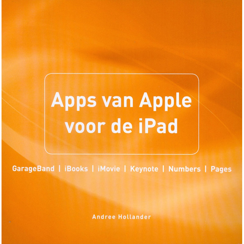 Foto van Apps van Apple voor de iPad - Andree Hollander