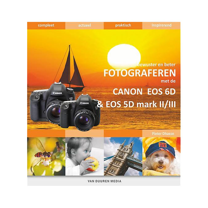 Foto van Bewuster en Beter Fotograferen met de Canon EOS 6D en EOS 5D Mark II/III