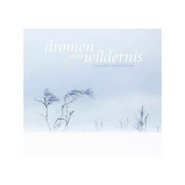 Dromen van Wildernis - Theo Bosboom