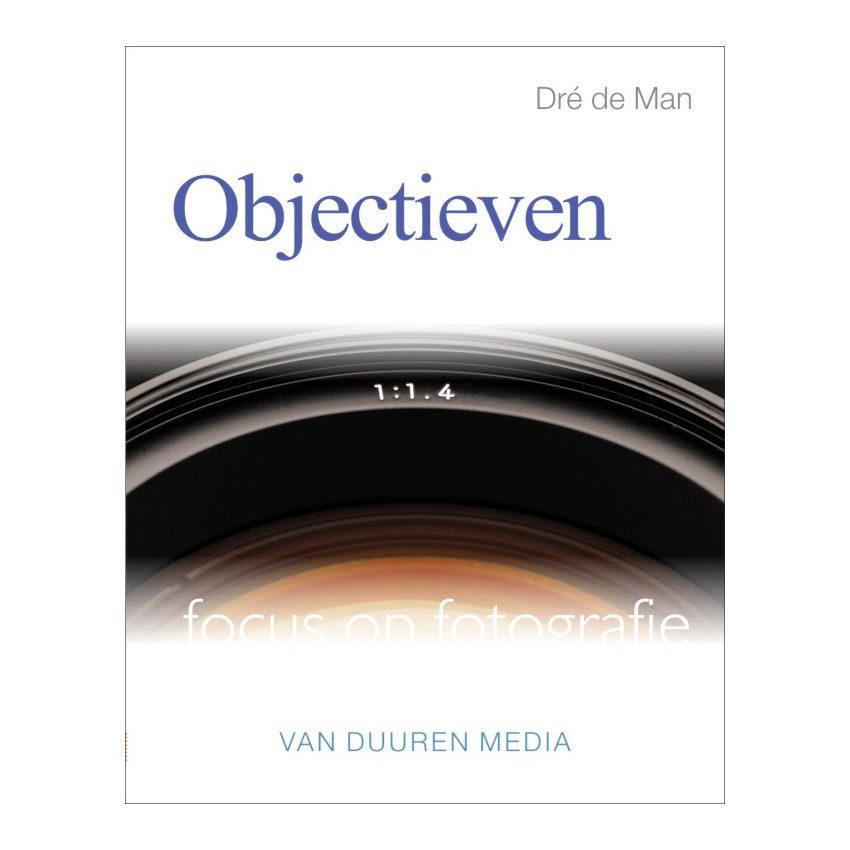 Focus op fotografie: Objectieven - Dré de Man