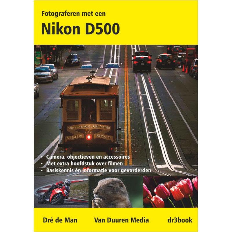 Fotograferen met een Nikon D500 - Dré de Man