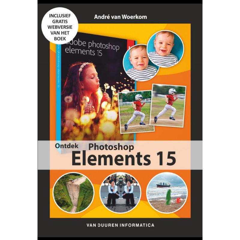 Ontdek Photoshop Elements 15 - André van Woerkom