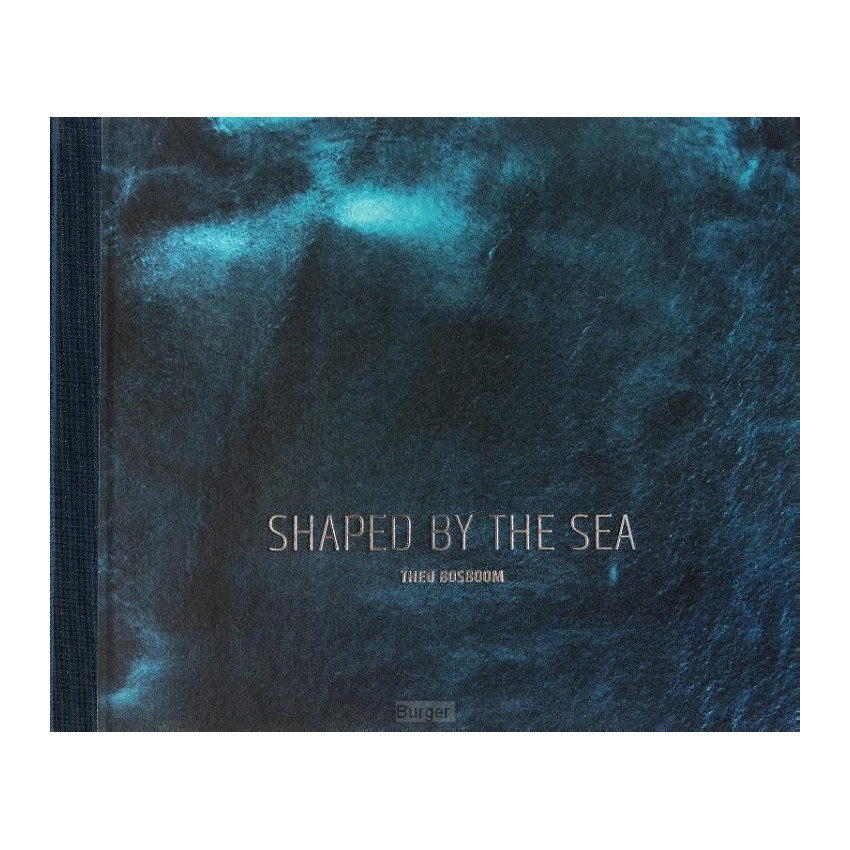 Shaped by the Sea - Theo Bosboom