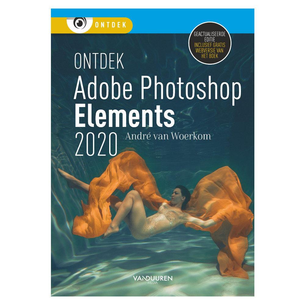 Ontdek Photoshop Elements 2020 - Andre van Woerkom