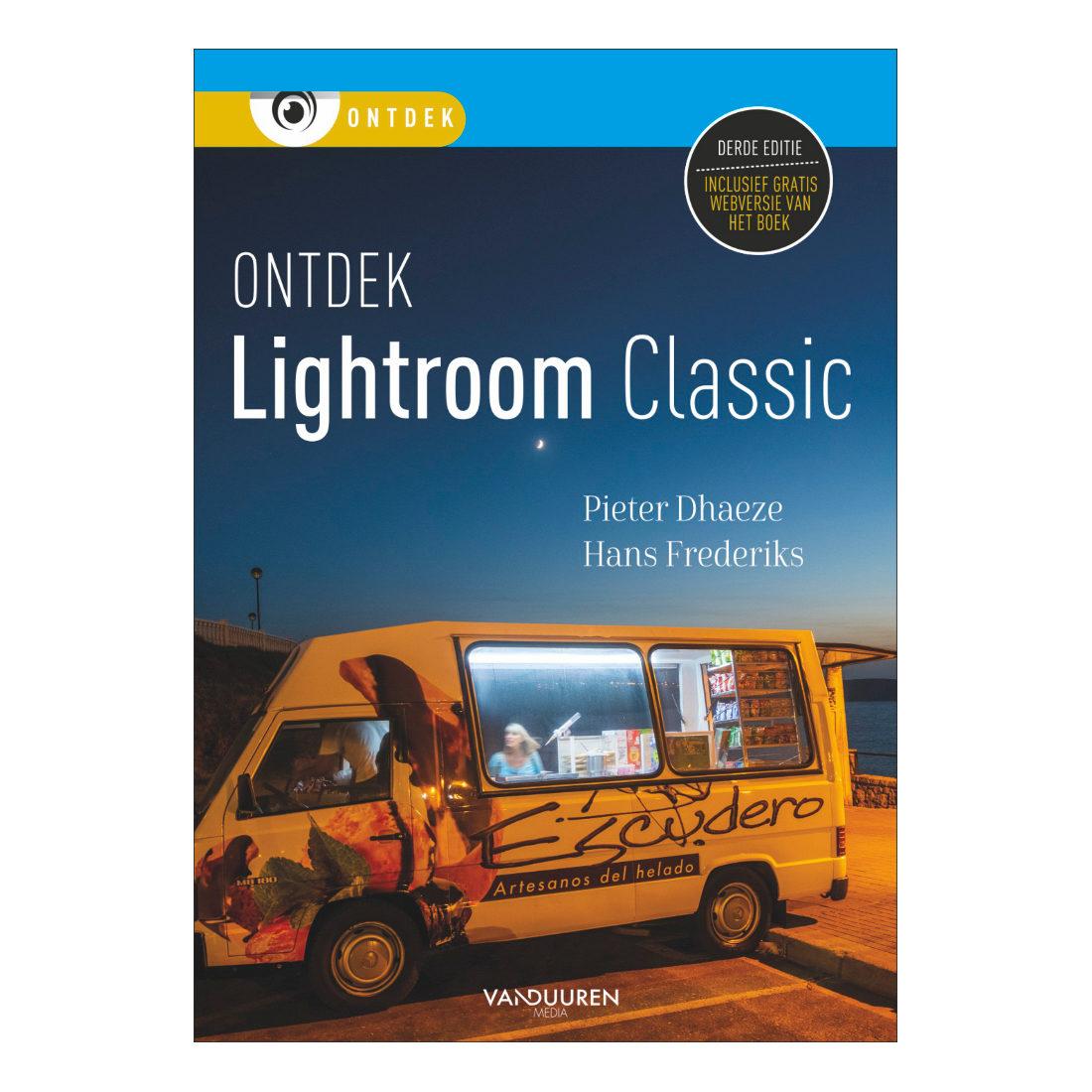 Ontdek Lightroom Classic, 3e editie - Pieter Dhaeze en Hans Frederiks