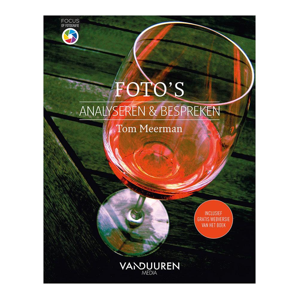 Focus op Fotografie: Foto's analyseren en bespreken - Tom Meerman
