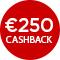 €250,- cashback
