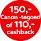 €150,- Canon-tegoed of €110,- cashback