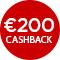 €200,- cashback