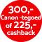 €300,- tegoed / €225,- cashback!