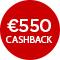 €550,- cashback