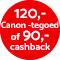 €120,- Canon-tegoed of €90,- cashback