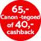 €65,- Canon-tegoed of €40,- cashback