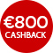€800,- cashback