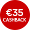 €35,- cashback