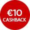 €10,- cashback