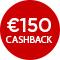 €150,- cashback