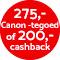 €275,- Canon-tegoed of €200,- cashback