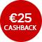 €25,- cashback