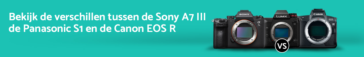 Canon EOS R vs Panasonic S1 vs Sony A7 III - 1