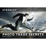 Strobist Photo Trade Secrets Volume 1: Expert Lighting Techniques - Zeke Kamm