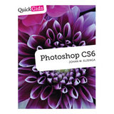 Quickgids Photoshop CS6 - Johan W. Elzenga