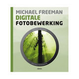 Digitale Fotobewerking - Michael Freeman