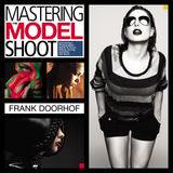 Mastering the Modelshoot - Frank Doorhof
