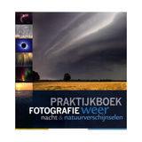 Birdpix Praktijkboek fotografie: weer, nacht en natuurverschijnselen