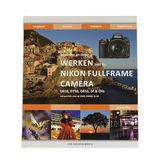Bewuster en Beter Fotograferen met de Nikon D610, D750, D810, Df, D4s, D600, D800 en D4