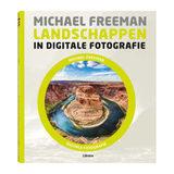 Landschappen in digitale fotografie - Michael Freeman