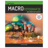 Handboek Macrofotografie: Maak groot wat klein is