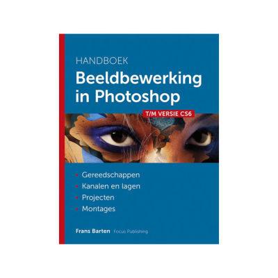 Handboek Beeldbewerking in Photoshop - Frans Barten