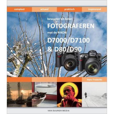 Bewuster en beter fotograferen met de Nikon D7000/D7100 en D80/D90 - Hans Frederiks