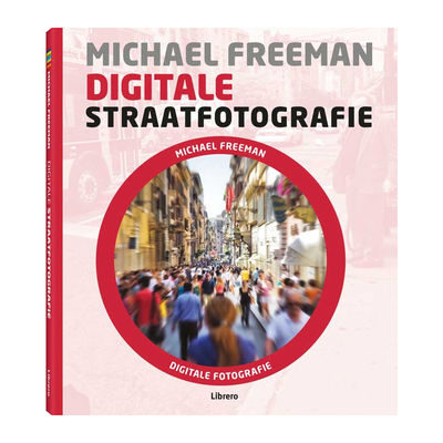 Digitale straatfotografie - Michael Freeman