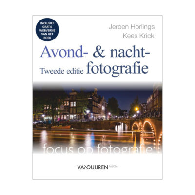 Focus op fotografie: Avond- & nachtfotografie, 2e editie - Horlings & Krick