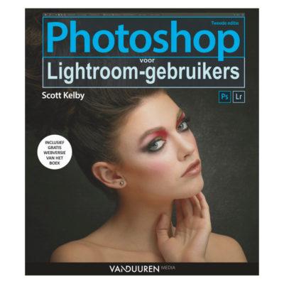 Adobe Photoshop voor Lightroom gebruikers, 2e editie - Scott Kelby